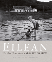 Eilean:              The Photography of Margaret Fay Shaw